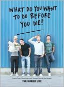 the buried life (how to live your bucketlist)