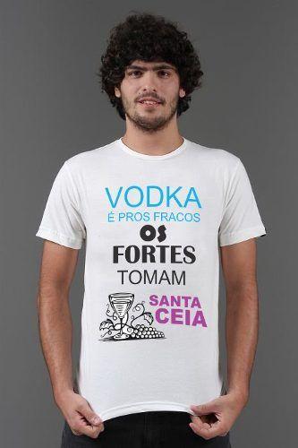 Camiseta Gospel - Evangélica  Vodka É Para Os Fracos - R  24 ff5cbe7f890