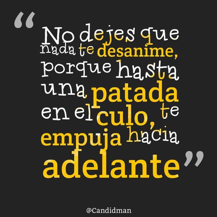 No dejes que nada te desanime… #animo #motivacion ...
