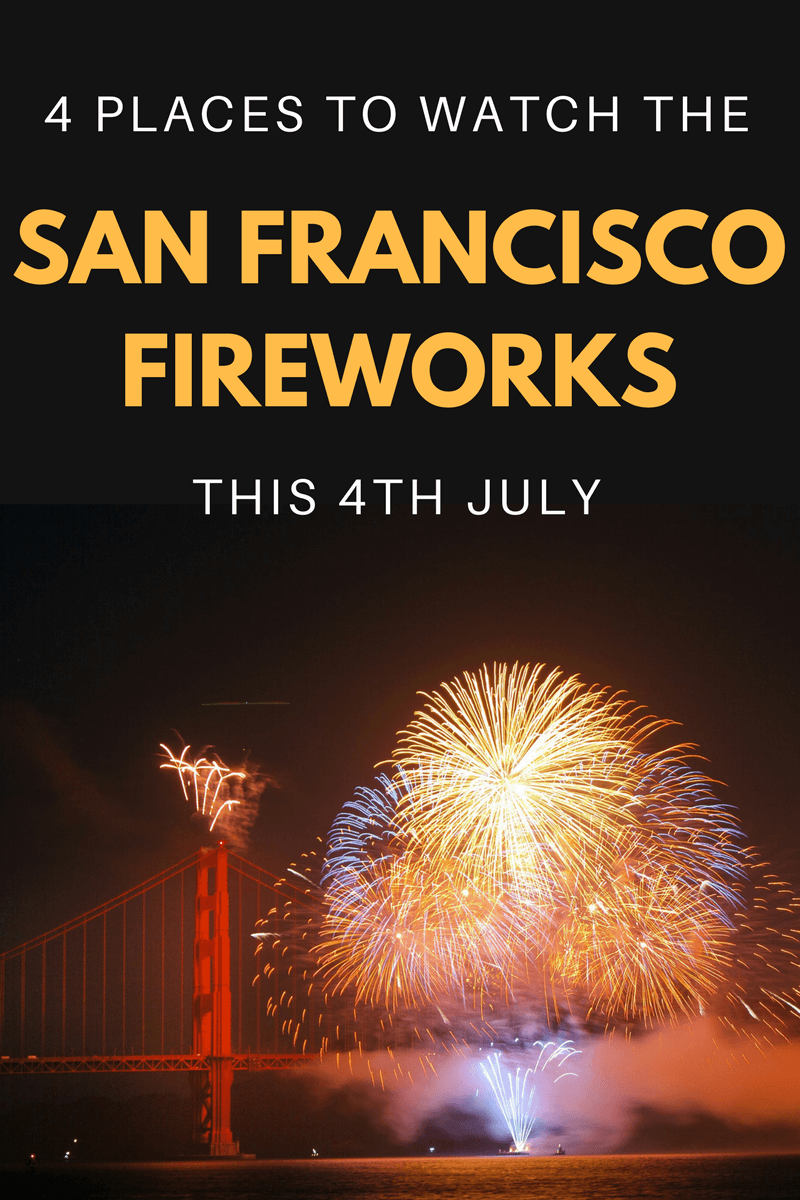 4 Unique Ways To See The Fireworks In San Francisco This July 4th