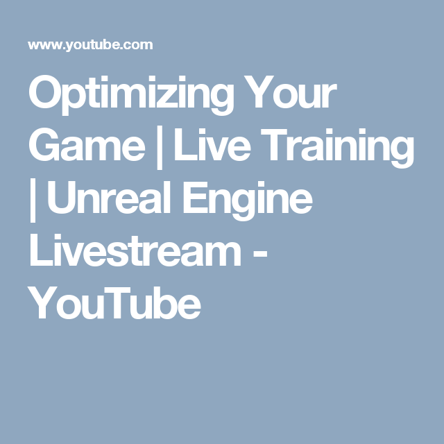 Optimizing your game live training unreal engine livestream optimizing your game live training unreal engine livestream youtube malvernweather Gallery