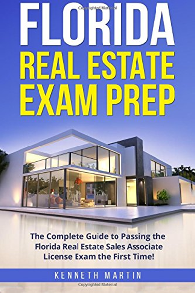 Florida Real Estate Exam Prep The Complete Guide To Passing The Florida Real Estate Sales Associate License Exam The First Time By Kenneth Martin Createspa Real Estate Exam Florida Real