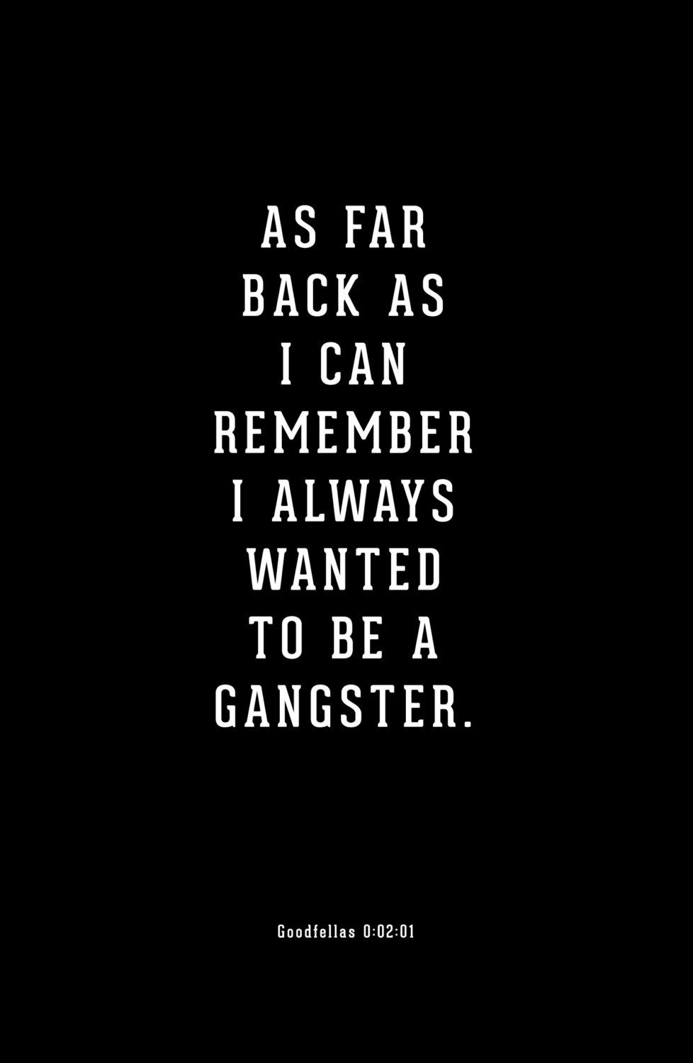 Goodfellas Poster I Always Wanted To Be A Gangster Etsy Gangsta Quotes Goodfellas Goodfellas Quotes