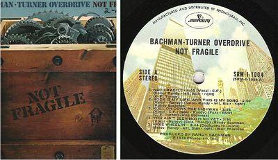 Bachman-Turner Overdrive / Not Fragile (Mercury SRM-1-1004) (Fold-Open Cover - 1974) $7.50