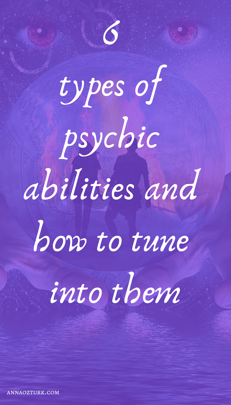 6 Types Of Psychic Abilities And How To Tune Into Them