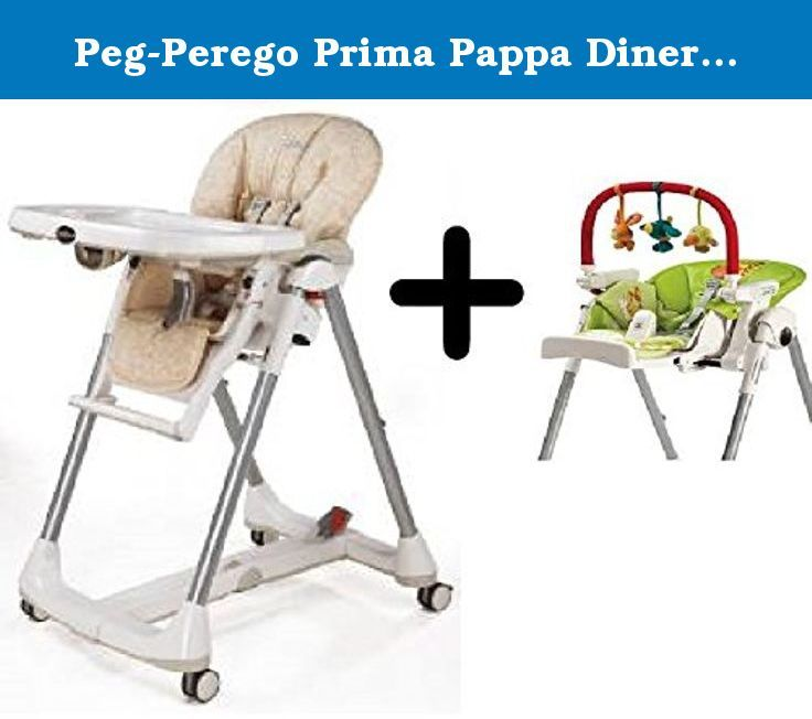 Peg Perego Prima Pappa Diner High Chair Savana Beige Peg Perego High Chair Play Bar Fully Assembled And Ready To Use Is A Great With Images High Chair Peg Perego Chair