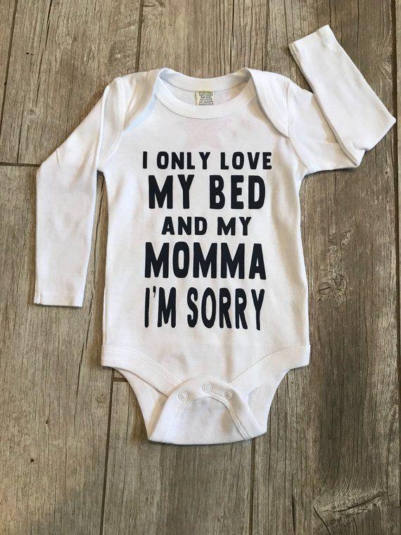 8261933ff I only love my bed and my momma, im sorry, baby boys drake bodysuit, i love  my mama boys bodysuit, b