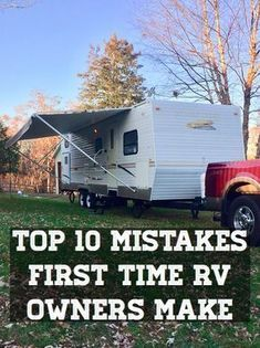 10 Mistakes First Time RV Owners Make #rvcamping