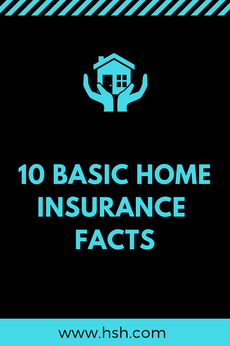 10 Basic Home Insurance Facts Basic Facts Home Insurance