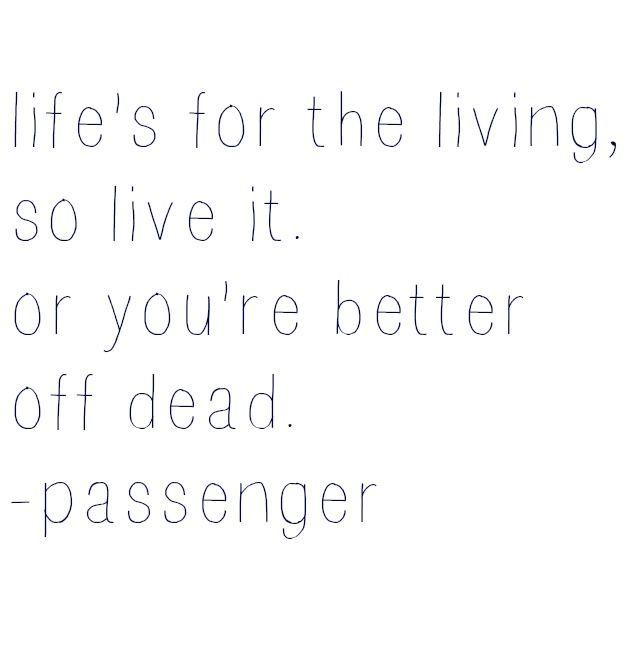 passenger tho>>>  ( passenger lyric quotes )