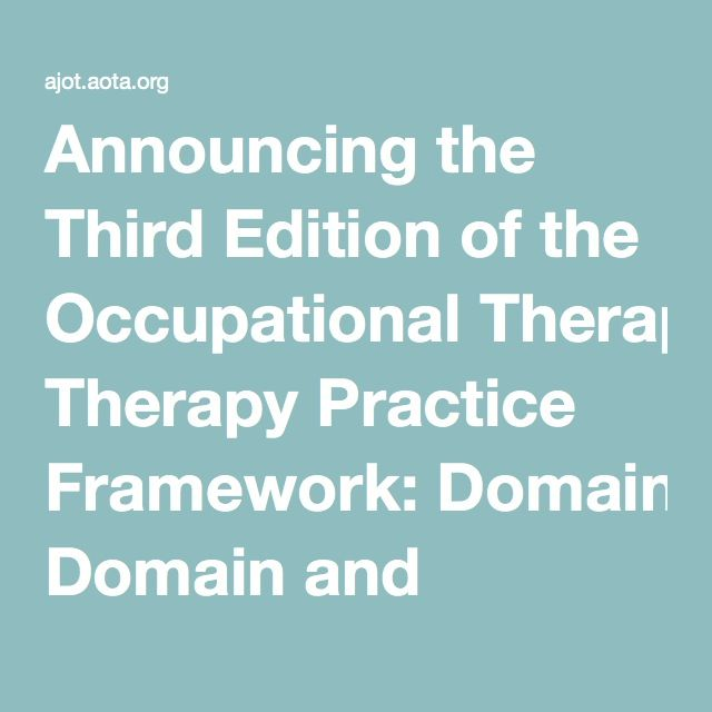 Announcing the third edition of the occupational therapy practice announcing the third edition of the occupational therapy practice framework domain and process american journal of occupational therapy fandeluxe Choice Image