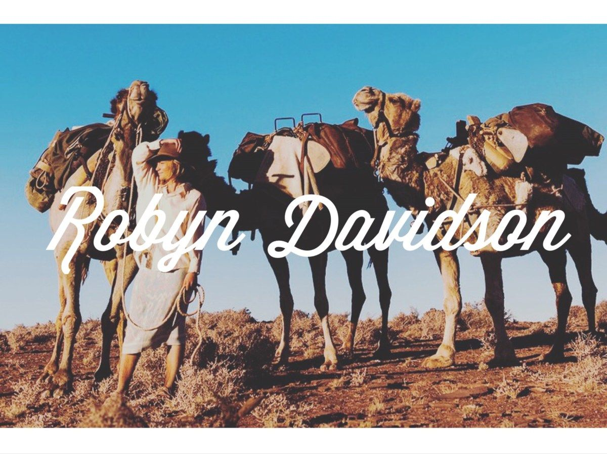 Trailblazers: Robyn Davidson who crossed Australia solo w/ 3 camels and a dog // Alpine Lily