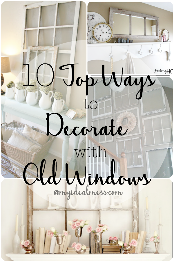 10 Ways To Decorate Or Repurpose Old Windows. Ways To Display Old Windows  And Create Gallery