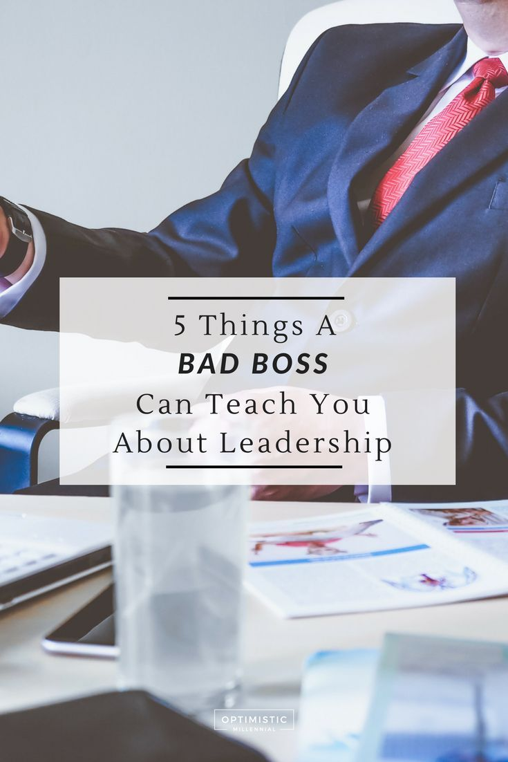 5 Things A Bad Boss Can Teach You About Leadership | Career Advice,  Learning And Survival Guide