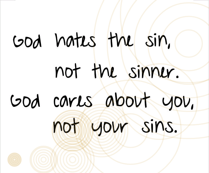 Christian Quotes About Love God Hates The Sin Not The Sinner  Quotes Of Faith Peace Love .