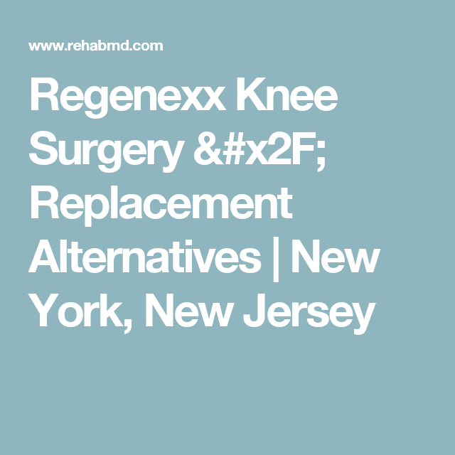 regenexx knee surgery / replacement alternatives | new york, new, Skeleton