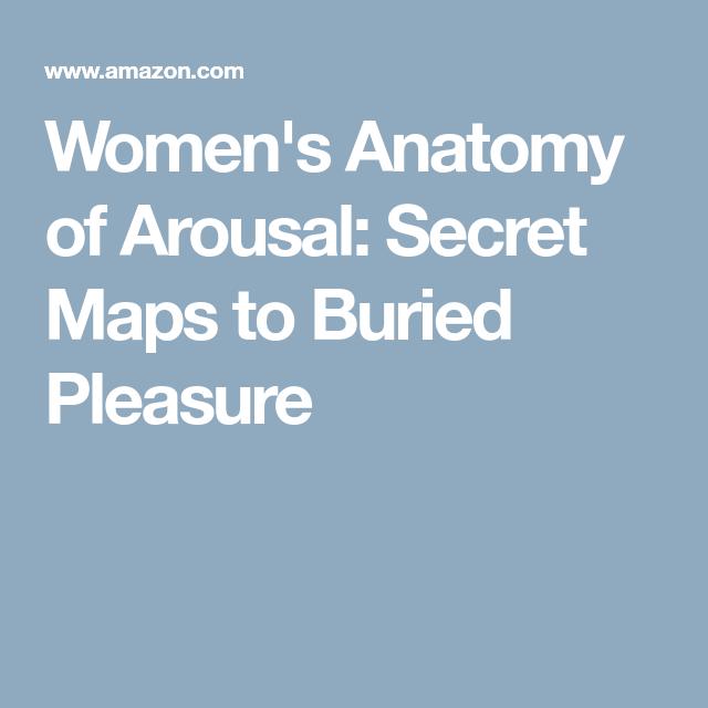 Women\'s Anatomy of Arousal: Secret Maps to Buried Pleasure | I ...
