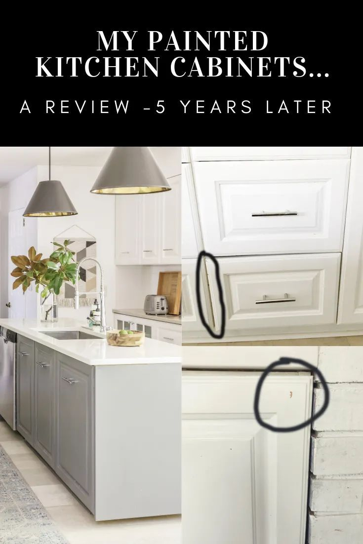 My Painted Kitchen Cabinets 5 Years Later- An Honest ...