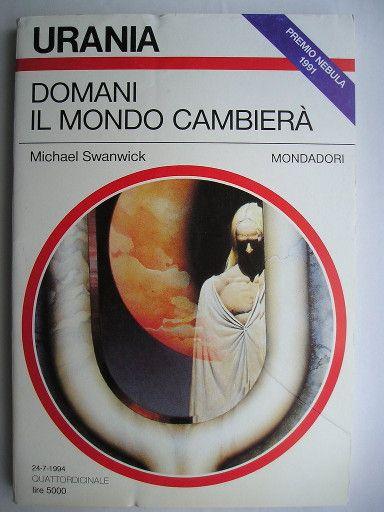 """Il romanzo """"Domani il mondo cambierà"""", conosciuto anche come """"Stazioni delle maree"""", (""""Stations of the Tide"""") di Michael Swanwick è stato pubblicato per la prima volta tra il 1990 e il 1991 in due parti sulla rivista """"Isaac Asimov's Science Fiction Magazine"""" e nel 1991 come libro. Ha vinto il premio Nebula come miglior romanzo dell'anno. In Italia è stato pubblicato in varie edizioni, l'ultima da Mondadori come """"Domani il mondo cambierà"""" nel n. 1642 di """"Urania"""". Immagine di copertina di…"""