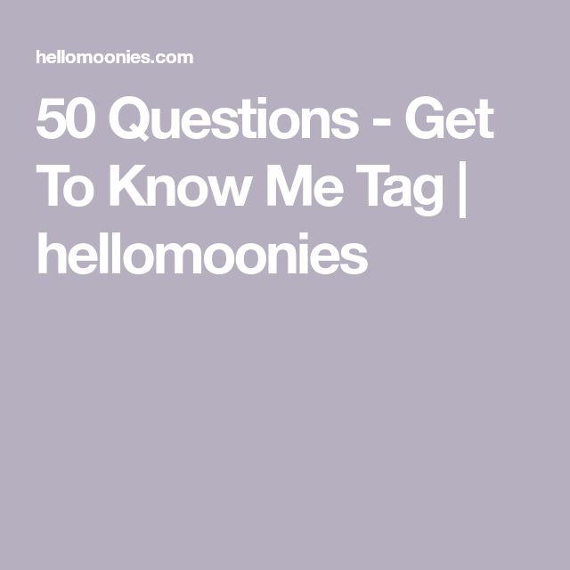 50 Questions Get To Know Me Tag Bec Rogers This Or That Questions Youtube Tags Get To Know Me