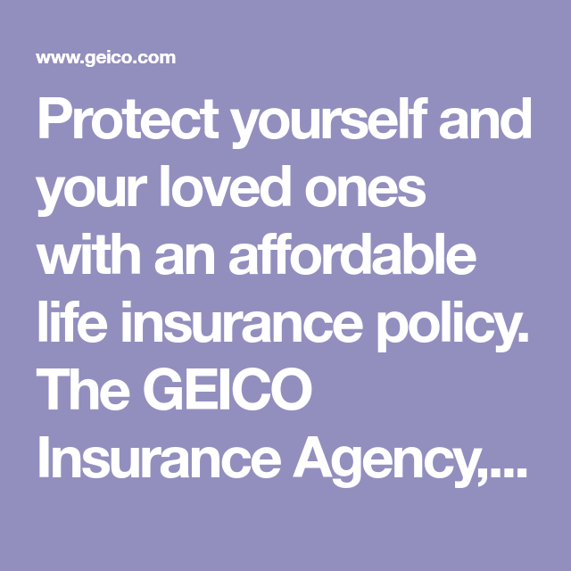Protect Yourself And Your Loved Ones With An Affordable Life