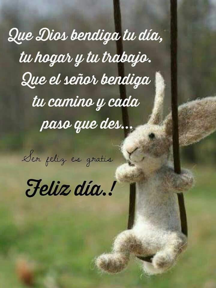 Dia Quote Classy Que Dios Te Bendiga Feliz Día DIOS Pinterest Spanish Quotes
