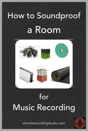 How To Soundproof A Room For Music Recording Home
