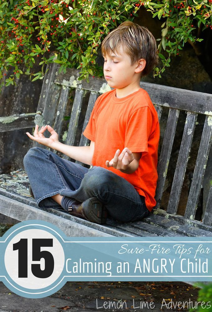 Angry Kids Dealing With Explosive >> 15 Sure Fire Tips For Calming An Angry Child Calming Anxious Or