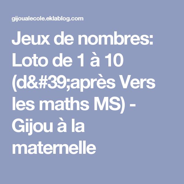 Préférence Jeux de nombres: Loto de 1 à 10 (d'après Vers les maths MS  WI17