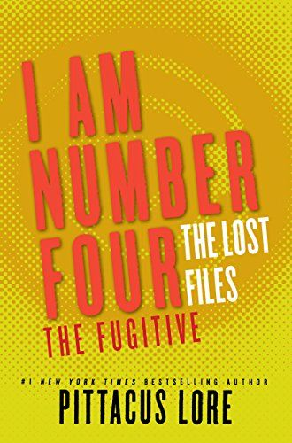 I Am Number Four The Lost Files The Fugitive Lorien Legacies