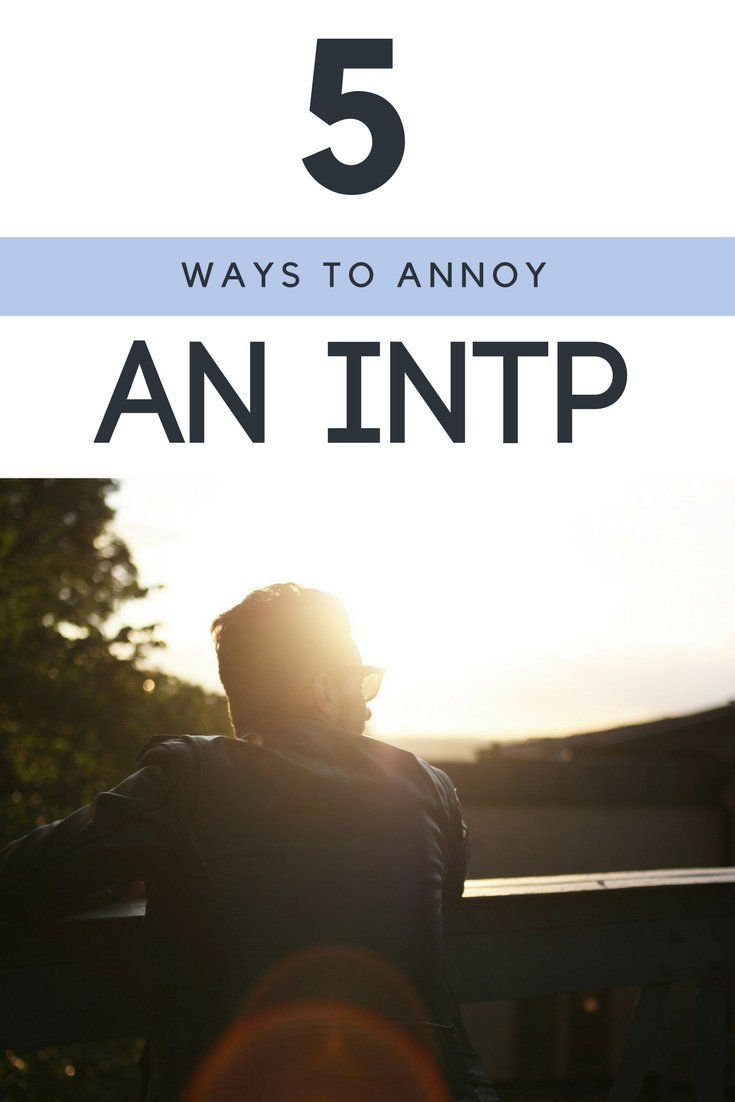 5 Ways To Annoy An INTP | INTP, INTJ and stuff