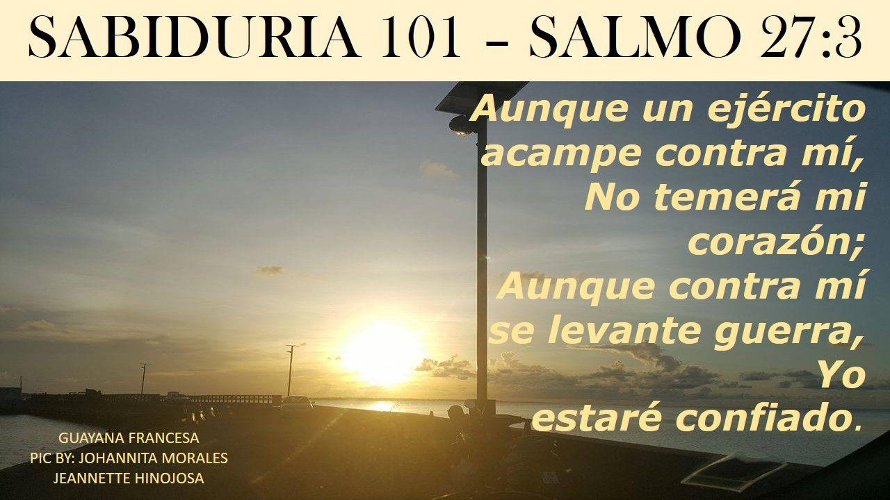 SALMO 27:3 -  GUYANA FRANCESA -  PIC BY: JOHANNITA MORALES