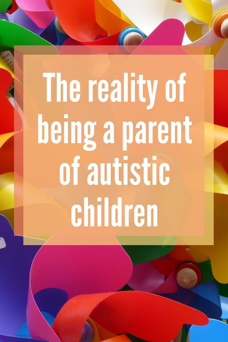 The Reality Of Autism >> Parent Of Autistic Children An Honest Letter Of What It S Like