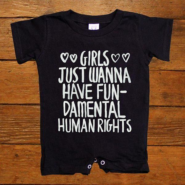 Girls Just Wanna Have Fundamental Human Rights -- Baby Onesie