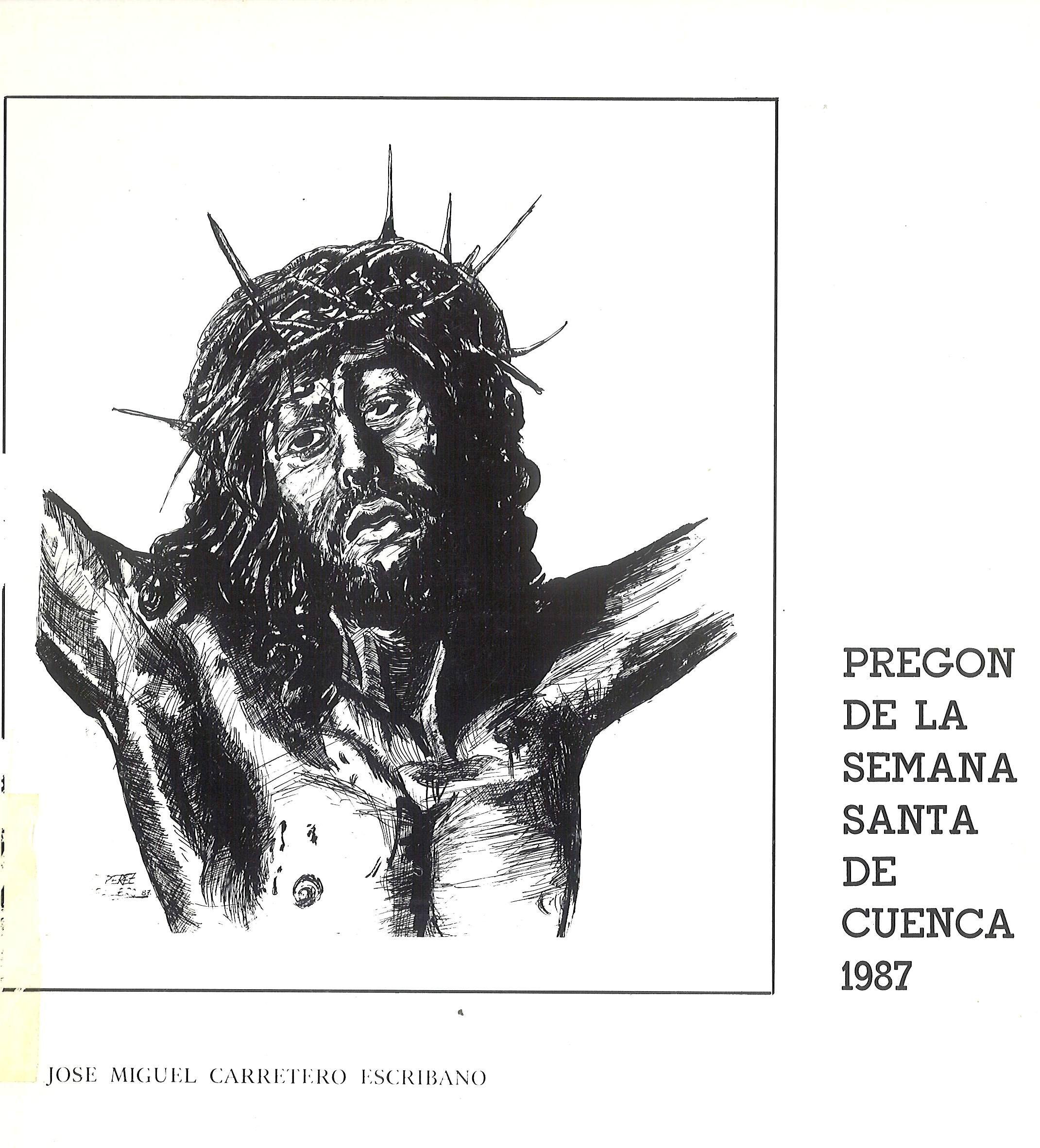 Semana Santa 1987 Texto del pregón de la Semana Santa de 1987 a cargo de José Miguel Carretero Escribano y dibujos de Aurelio cabañas, Rafael Pérez Rodríguez y otros