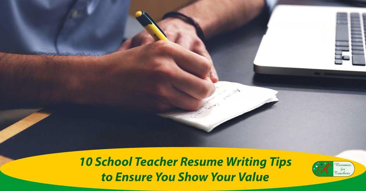 10 School Teacher Resume Writing Tips to Ensure You Shows Your - school teacher resume