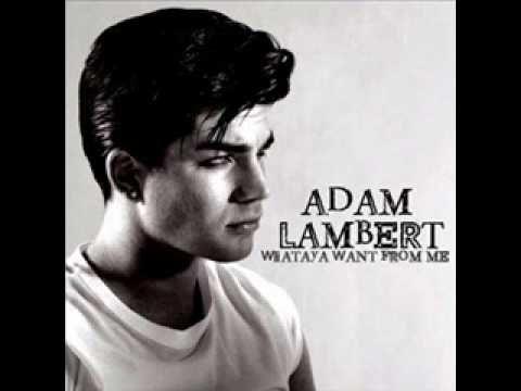 Adam Lambert Watayouwant From Me Adam Lambert Greatest Songs
