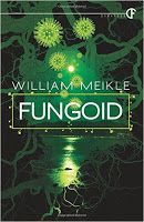 Frank Michaels Errington's Horrible Book Reviews: Fungoid - by William Meikle - Willie puts the fun ...