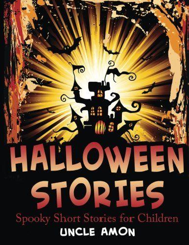 Halloween Stories: Spooky Short Stories for Children (Halloween Short Stories for Kids) (Volume 6)