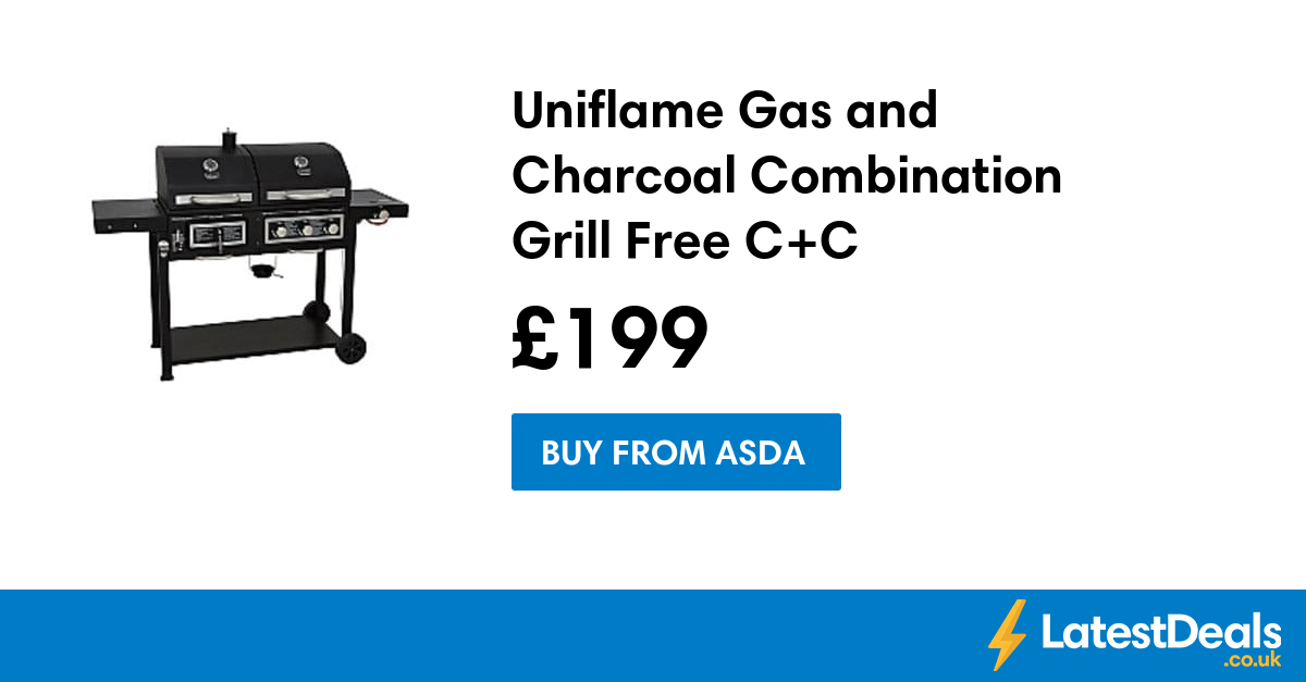 Uniflame Gas and Charcoal Combination Grill Free C+C, £199 at ASDA ...