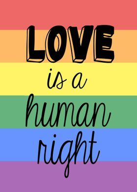 Love Human Right Equality Rainbow Pride Lgbt Inspire Quote Text Word