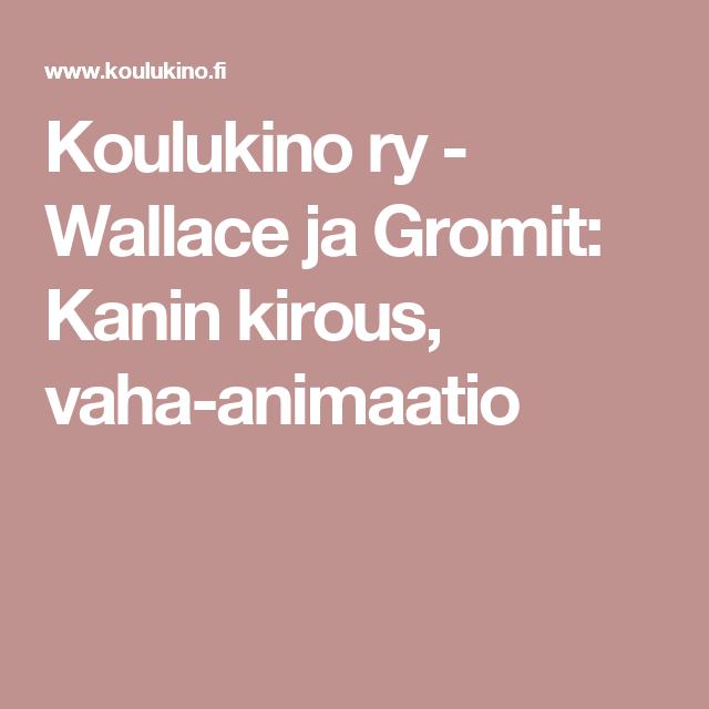 Koulukino ry - Wallace ja Gromit: Kanin kirous, vaha-animaatio