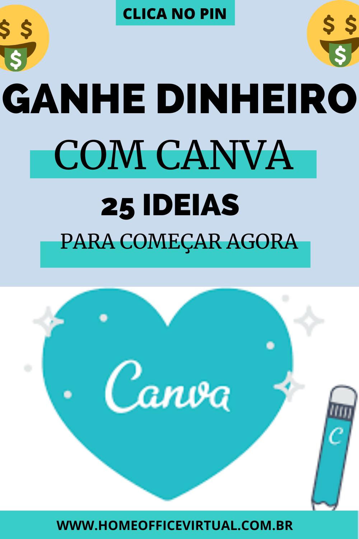 GANHE DINHEIRO COM CANVA 25 IDEIAS PARA COMEÇAR HOJE em