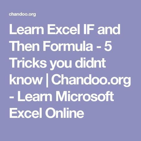 Learn Excel IF and Then Formula - 5 Tricks you didnt know Chandoo