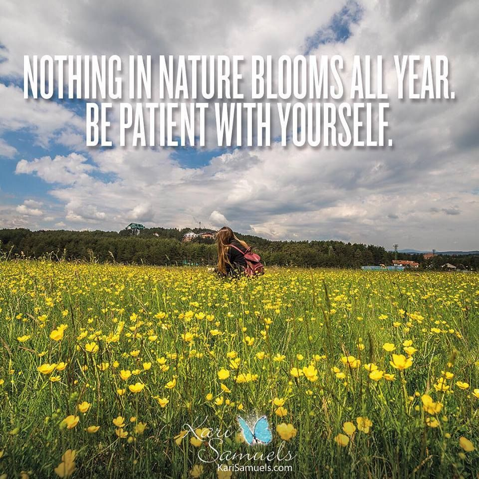 Be patient with yourself Inspirational words