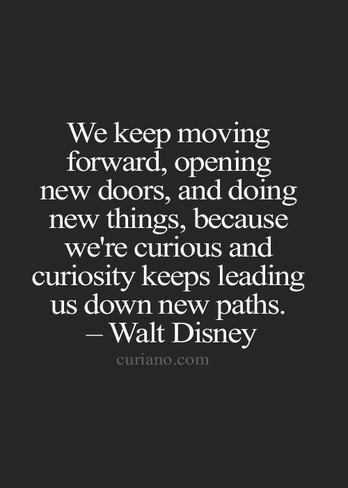 Stay Curious Down A New Path Til U Find The Right One Never Stop Believing Don T Give Up On Love Or Words Quotes Life Quotes To Live By New Adventure