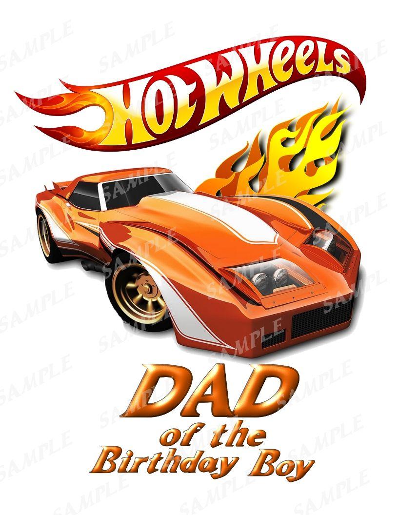 Hot Wheels Birthday Shirt Iron On Transfer Printable Png Dad Hot Wheels Birthday Hot Wheels Birthday Shirts