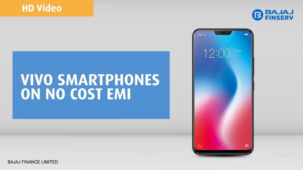 Smartphones On Emi Get Vivo Mobile Phones On Emi Bajaj Finserv Emi S Mobile Phone Vivo Smartphone