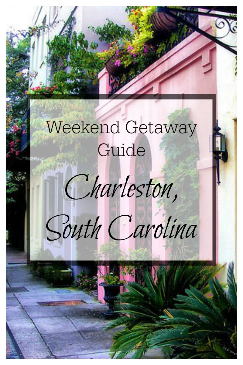 charleston, sc weekend getaway | sweet carolina | pinterest | travel