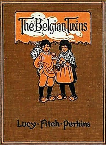 The Belgian Twins (Illustrated) (Twins Series) by Lucy Fitch Perkins. $0.99. 123 pages. Publisher: EirenikosPress (January 17, 2013)